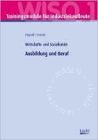 Trainingsmodul Industriekaufleute - Ausbildung und Betrieb - Wirtschafts- und Sozialkunde.