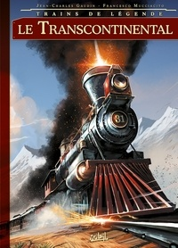 Jean-Charles Gaudin - Trains de légende Tome 02 : Transcontinental.