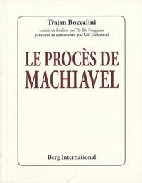 Trajan Boccalini - Le procès de Machiavel.