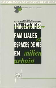 Yves Grafmeyer - Trajectoires familiales et espaces de vie en milieu urbain.