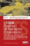 Tran Hoang Dieu et Alice Arbane - La DDA et les nouvelles règles en matiere de distribution d' assurances - Analyse.