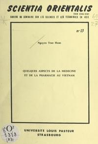 Tran Huan Nguyen - Quelques aspects de la médecine et de la pharmacie au Vietnam.