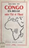 Trân Minh Tiêt - Congo ex-belge - Entre l'Est et l'Ouest.