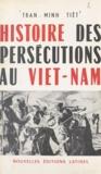 Trân Minh Tiêt - Histoire des persécutions au Viêt-Nam.