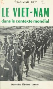 Trân Minh Tiêt - Le Viêt-Nam dans le contexte mondial.
