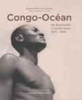 Tran Minh Tuan - Congo-Océan - De Brazzaville à Pointe-Noire, 1873-1934.