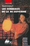 Tran-Nhut - Les corbeaux de la mi-automne - Une enquête du mandarin Tân.