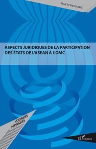 Aspects juridiques de la participation des Etats de lASEAN à lOMC.pdf