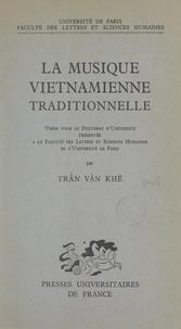 Trân Van Khê et  Faculté des Lettres et Science - La musique vietnamienne traditionnelle - Thèse pour le Doctorat d'université.