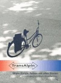TransAlpin - Wien-Zürich: Reisen mit allen Sinnen.