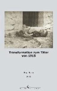 Transformation zum Täter von 1915.