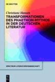Transformationen des Phaeton-Mythos in der deutschen Literatur.