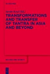Transformations and Transfer of Tantra in Asia and Beyond.