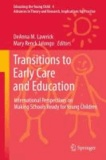 DeAnna M. Laverick - Transitions to Early Care and Education - International Perspectives on Making Schools Ready for Young Children.
