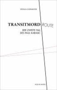 Transitmordroute - Der zweite Fall des Paul Karasic.