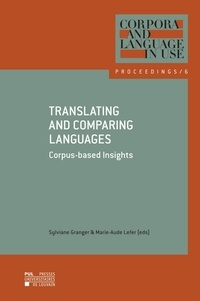 Sylviane Granger - Translating and Comparing Languages: Corpus-based Insights - Selected Proceedings of the Fifth Using Corpora in Contrastive and Translation Studies Conference.