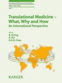 Translational Medicine - What, Why and How: An International Perspective.