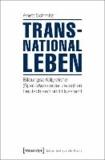 Transnational leben - Bildungserfolgreiche (Spät-)Aussiedler zwischen Deutschland und Russland.