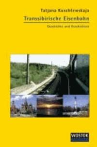Transsibirische Eisenbahn - Geschichte und Geschichten.