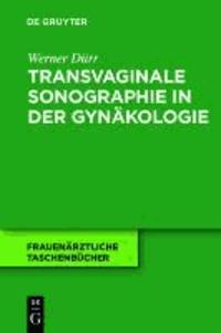 Transvaginale Sonographie in der Gynäkologie.