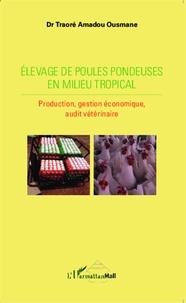 Elevage de poules pondeuses en milieu tropical - Production, gestion économique, audit vétérinaire.pdf