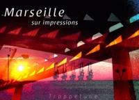 Trappelune - Marseille sur impressions.
