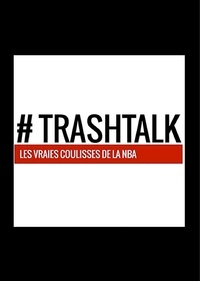 Trashtalk et  So Press - In your face - Le basket américain dunké en 300 listes folles.