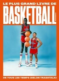 Trashtalk - Le plus grand livre de basket-ball de tous les temps (selon TrashTalk).