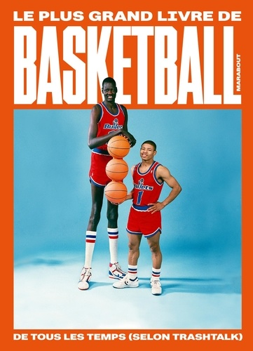 Le plus grand livre de basket-ball de tous les temps (selon TrashTalk)