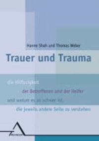 Trauer und Trauma - Die Hilflosigkeit der Betroffenen und der Helfer und warum es so schwer ist, die jeweils andere Seite zu verstehen.