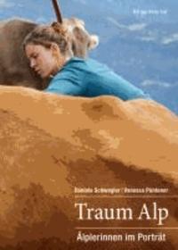 Traum Alp - Älplerinnen im Porträt.