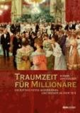 Traumzeit für Millionäre - Die 929 reichsten Wienerinnen und Wiener im Jahr 1910.