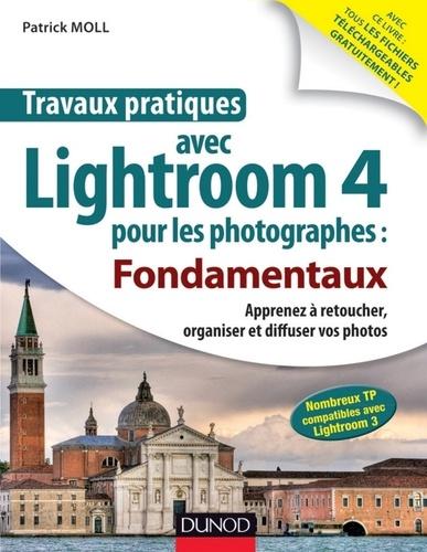 Travaux pratiques avec Lightroom 4 pour les photographes : Fondamentaux - Apprenez à retoucher, organiser et diffuser vos photos.