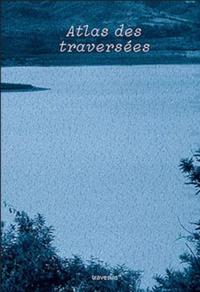 Travesias (Editions) - Atlas des traversées.