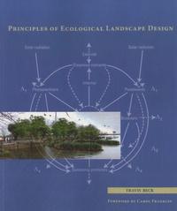 Travis Beck - Principles of Ecological Landscape Design.