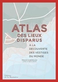 Deedr.fr Atlas des lieux disparus - A la découverte des vestiges du monde Image