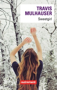 Travis Mulhauser - Sweetgirl.