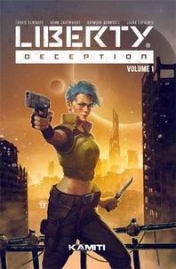 Travis Vengroff et Adam Cartwright - Liberty: Deception Tome 1 : .