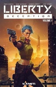 Travis Vengroff et Adam Cartwright - Liberty: Deception - Volume 1.
