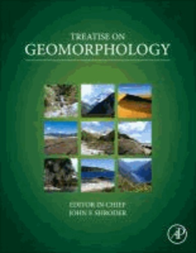 Treatise on Geomorphology - The Foundations of Geomorphology. Quantitative Modelling of Geomorphology. Remote Sensing and GIScience in Geomorphology. Weathering and Soils Geomorphology. Tectonic Geomorphology. Karst Geomorpholog.