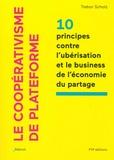 Trebor Scholz - Le coopérativisme de plateforme - 10 principes contre l'ubérisation et le business de l'économie du partage.