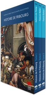 Tremp kathrin Utz et François Walter - Histoire de Fribourg. Coffret 3 tomes.