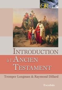 Tremper Longman - Introduction à l'Ancien Testament.