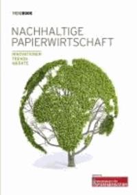 Trendbook Nachhaltige Papierwirtschaft 2013/2014 - Innovationen - Trends - Märkte.