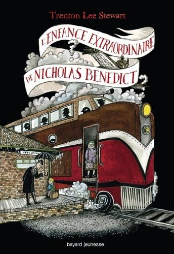 Trenton Lee Stewart - Le Mystérieux Cercle Benedict Tome 4 : L'enfance extraordinaire de Nicholas Benedict.