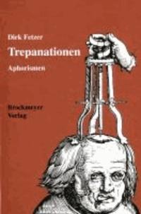 Trepanationen - Philosophische Aphorismen.