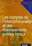 Trésor Public - Les comptes de l'intercommunalité et des établissements publics locaux - Exercice 2004.