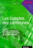 Trésor Public - Les comptes des communes. - Volume 2, Données individuelles des communes de plus de 10 000 habitants.