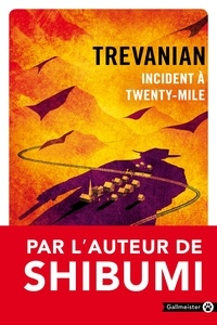 Trevanian - Incident à Twenty-Mile.