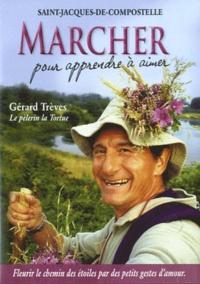 Gérard Trèves - Marcher pour apprendre à aimer : Saint-Jacques-de-Compostelle - Fleurir le chemin des étoiles par des petits gestes d'amour. 1 DVD